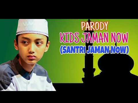 Kids Zaman Now(santri jaman now) parody (lirik vide)