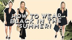 How To Wear Black In the Summer!