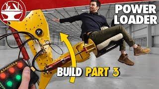 Mech Arms Can Lift 15,000LBS! (POWER LOADER: PART 3)