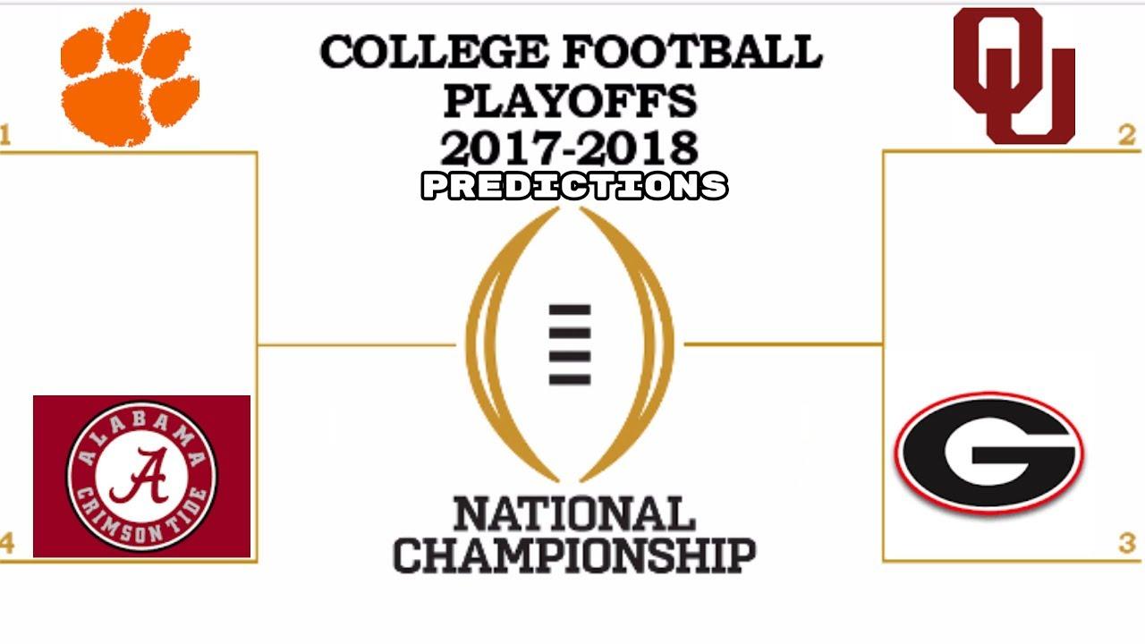 College Football Playoff 2017 >> College Football Playoffs Semi Finals Finals 2017 2018 Predictions