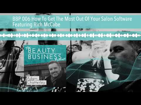 BBP 006 How To Get The Most Out Of Your Salon Software Featuring Rich McCabe