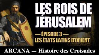 Les états latins d'orient - L'âge des croisades 3/12