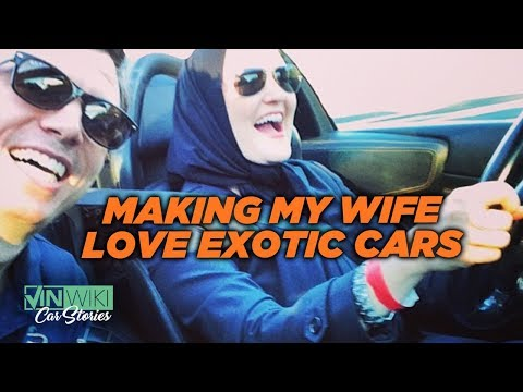 How I made my wife love exotic cars