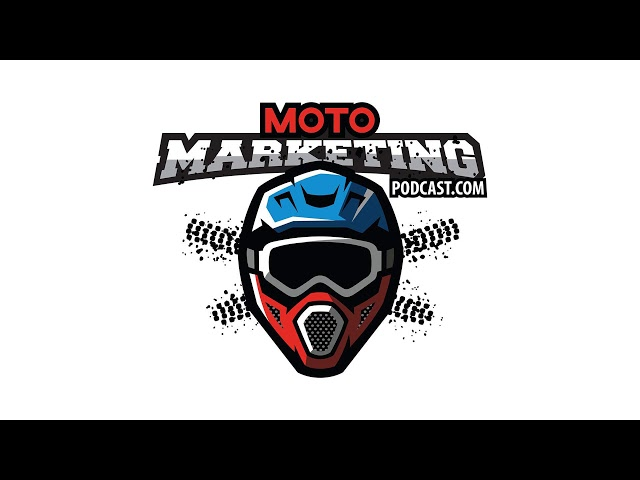 Moto Marketing Podcast #34: Living The Childhood Dream