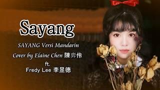 Sayang - Via Vallen [ Versi Mandarin ] Cover by Elaine Chen 陳弈伶 feet Fredy Lee 李昱德