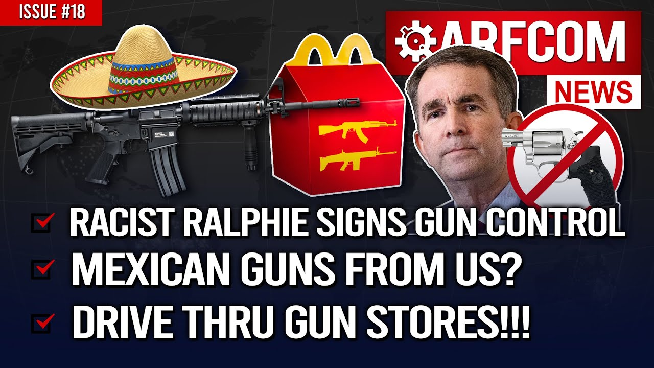 [ARFCOM News] VA Gov Signs Gun Control + Mexican Guns From US? + Drive Thru Gun Stores!