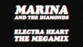 Marina & The Diamonds - Electra Heart: The Megamix