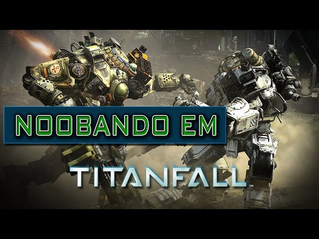 Gameplay Titanfall - Matando e morrendo de forma escrota