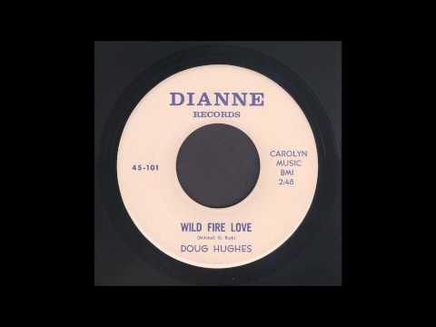 Doug Hughes - Wild Fire Love - Rockabilly 45