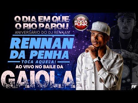 DJ Rennan da Penha - Ao vivo no Baile da Gaiola (A festa que parou o Rio) 18 anos