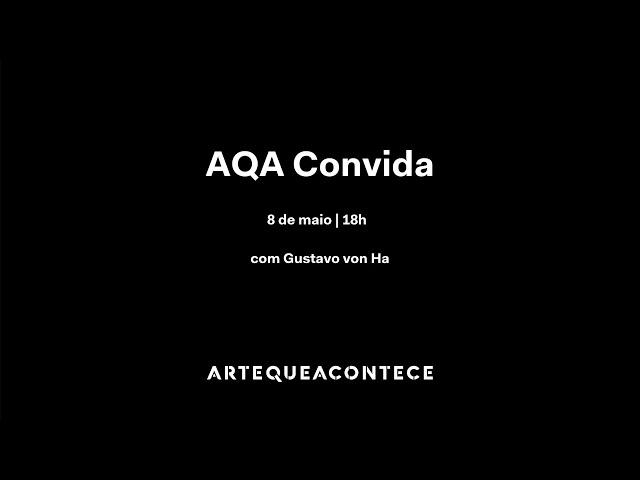 #AQAconvida Gustavo von Ha