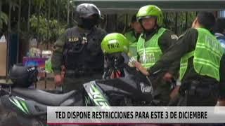 TED DISPONE RESTRICCIONES PARA ESTE 03 DE DICIEMBRE