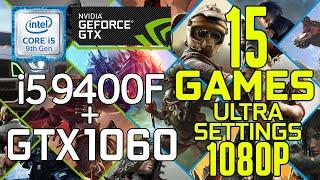 15 GAMES on Intel i5 9400f + GTX 1060 6gb Ultra Settings 1080p Benchmark Test!