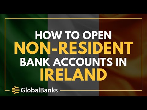 Open an Irish Bank Account as a Non Resident