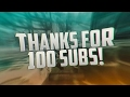 100 Subscriber Montage!