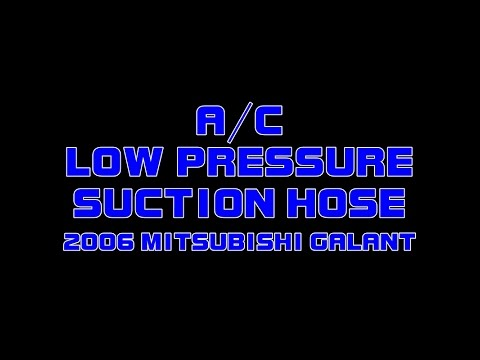 2006 Mitsubishi Galant - Air Conditoning Low Pressure Suction Hose