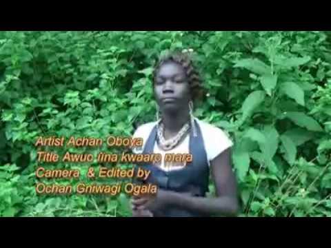 Achan Oboya :Awu iina kwaaro mara