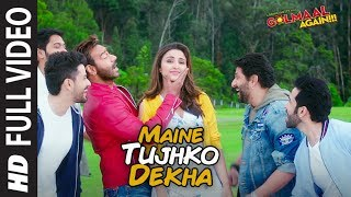 maine-tujhko-dekha-full-song---golmaal-again-ajay-devgn-parineeti