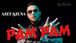 AZET & ZUNA - PAM PAM  (Prod. by LUCRY)  Official Video