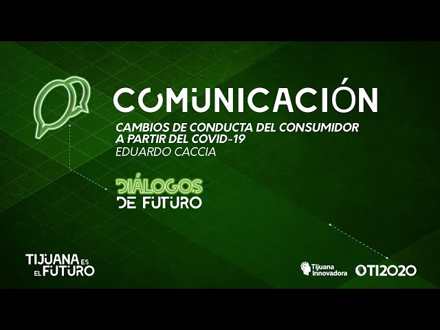 EDUARDO CACCIA - ''CAMBIOS DE CONDUCTA DEL CONSUMIDOR A PARTIR DEL COVID-19''