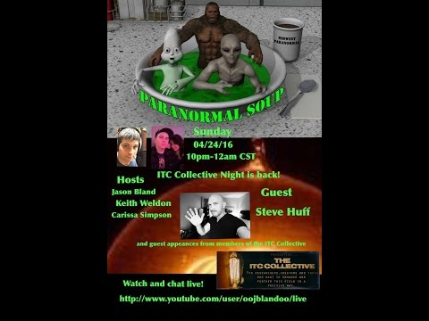 Paranormal Soup episode 44 ITC Collective Night is back! With special guest Steve Huff