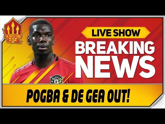 Pogba & De Gea Injury Blow! Man Utd News Now