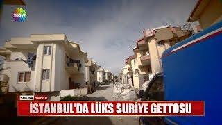 İstanbul'da lüks Suriye gettosu
