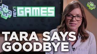 Tara Says Goodbye to Rev3Games