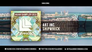 Art Inc. - Shipwreck (Preview) [9/9 Miami Sampler 2015]