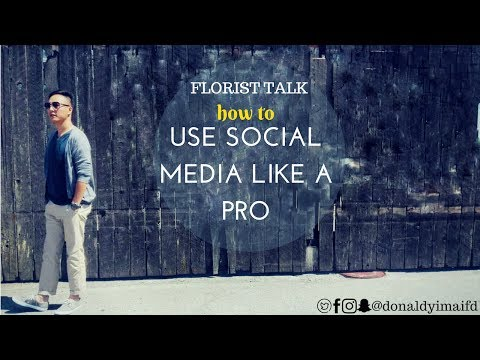 Florist Talk | How to us SOCIAL MEDIA like a PRO