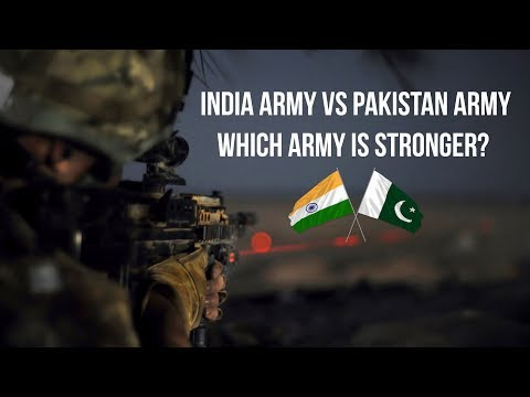 Indian Army Vs Pakistan Army Comparative Analysis, Which Army Is Stronger? Current Affairs 2019