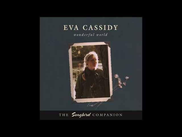 Eva Cassidy - What A Wonderful World