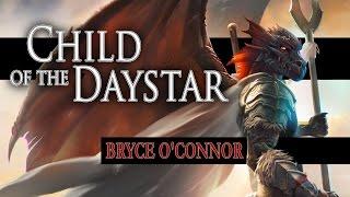 Child of the Daystar - Bryce O'Connor - Book Trailer