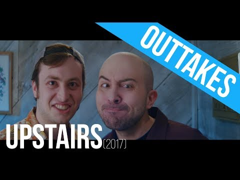 Upstairs (2017) - OUTTAKES