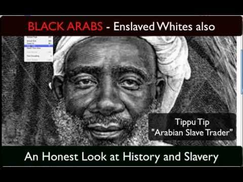BLACK Arabs enslaved WHITES Also...