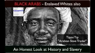 BLACK Arabs enslaved WHITES Also...