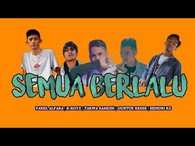 Semua berlalu-_-Farel alfara Ft Takwa X R-Boyz X Hendri RZ X Guntur Resse [prod. by Magestick record