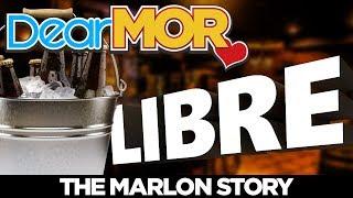 """Dear MOR: """"Libre"""" The Marlon Story 03-07-18"""