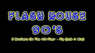 2 Brothers On The 4th Floor Fly Lick It Mix