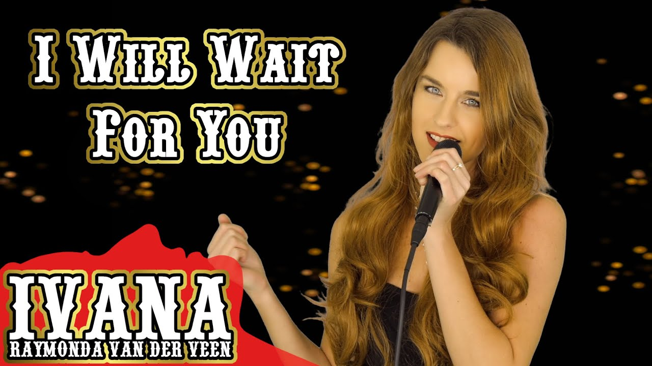 I Will Wait For You – Connie Francis / Vera Lynn (Official Music Video Cover by Ivana Raymonda) 4k
