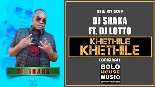 DJ Shaka - Khethile Khethile  Ft DJ Lotto (New Hit 2019)