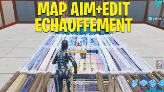 LA MEILLEUR MAP D'ECHAUFFEMENT AIM ET EDIT sur FORTNITE BATTLE ROYALE !