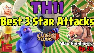 Best TH11 3 Star Attack Strategies - Clash of Clans - War Highlights - Ep.29