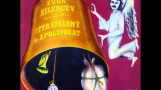Petr Spálený & Apollobeat - Lomcovák ( Zvon šílencův 1970 )