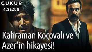 Çukur 4.Sezon 3.Bölüm Kahraman Koçovalı ve Azer39;in Hikayesi
