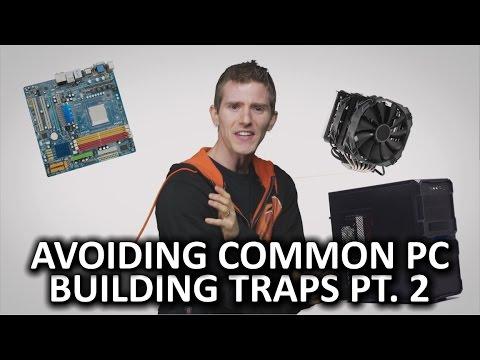 Avoiding Common PC Building Traps - Episode 2