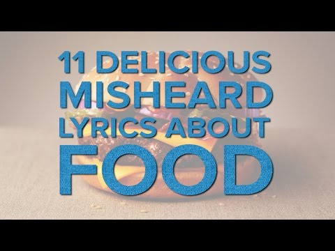 11 Hilarious Misheard Lyrics About Food