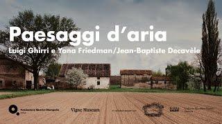 Paesaggi d'aria. Luigi Ghirri e Yona Friedman/Jean-Baptiste Decavèle