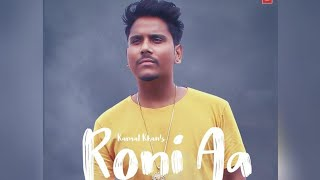 Roni Aa:- Kamal Khan (Full Video Song) | Djjohal | Latest Punjabi Songs 2018