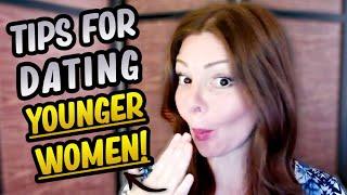 Older Men Younger Women! (Tips for Dating Younger Women!)